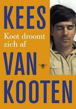 Koot droomt zich af - Kees van Kooten (ISBN 9789023479222)