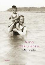Mijn vader - Nico ter Linden (ISBN 9789460033308)