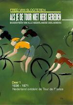 Als je de tour niet hebt gereden, dan - Fred van Slogteren (ISBN 9789462170667)