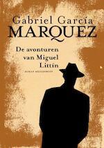Avonturen van Miguel Littin - Gabriel García Márquez (ISBN 9789029087049)