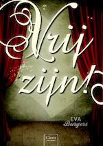 Vrij zijn ! - Eva Burgers, E. Burgers (ISBN 9789044818048)