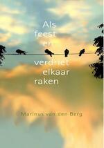 Als feest en verdriet elkaar raken - Marinus van den Berg (ISBN 9789025971359)