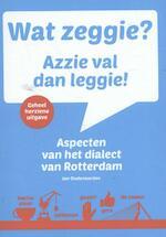 Wat zeggie? Azzie val dan leggie! - Jan Oudenaarden (ISBN 9789492077301)