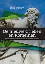 De nieuwe Grieken en Romeinen - Patrick De Rynck, Toon Van Houdt (ISBN 9789044133776)
