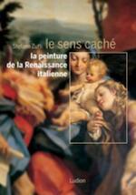Le sens caché de la Renaissance Italienne - Stefano Zuffi (ISBN 9789055448012)