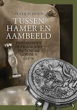 Tussen hamer en aambeeld - Peter Schoen (ISBN 9789087045999)