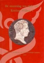 De muntslag ten tijde van Koning Willem I