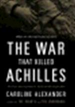The war that killed Achilles - Caroline Alexander (ISBN 9780670021123)