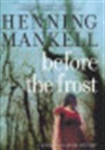 Before the Frost - Henning Mankell (ISBN 9781565848351)