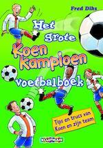 Het grote Koen Kampioen voetbalboek - Fred Diks (ISBN 9789020648508)