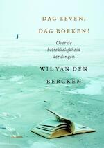 Dag leven, dag boeken - Wil van den Bercken (ISBN 9789460035036)