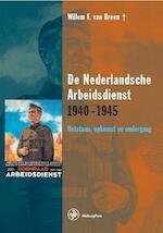 De Nederlandsche Arbeidsdienst 1940-1945 - W.F. van Breen (ISBN 9789057303241)