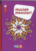 Muziek Meester! - Rinze Van Der Lei, Frans Haverkort, Lieuwe Noordam, Bataille Tekst Etc. (ISBN 9789006951486)