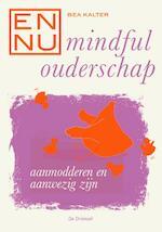 En nu... mindful ouderschap –Displ. 10 ex - Bea Kalter (ISBN 9789060307571)