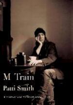 M Train - Patti Smith (ISBN 9781101875100)