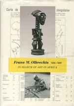 Frans M. Olbrechts : 1899 - 1958 ; op zoek naar kunst in Afrika - Constantijn Petridis (ISBN 9789077069028)