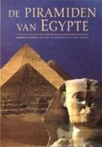 De piramiden van Egypte - Alberto Siliotti, Rieja Brouns, Peter C. Jager, Zahi Hawass (ISBN 9789062489725)