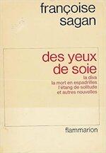 Des yeux de soie - Françoise Sagan (ISBN 9782080608321)