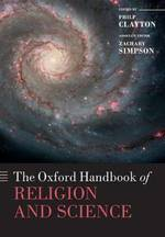 The Oxford Handbook of Religion and Science - Philip Clayton, Zachary Simpson (ISBN 9780199279272)
