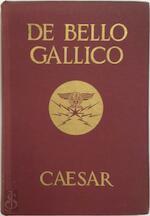 Commentarii de bello Gallico - Caius Julius Caesar, Pieter Kornelis Huibregtse, A.A. Tadema