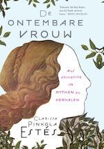 De ontembare vrouw - Clarissa Pinkola Estes (ISBN 9789069638744)