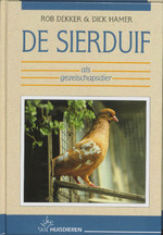 De sierduif als gezelschapsdier - R. Dekker (ISBN 9789052661575)