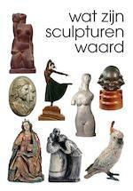 Wat zijn sculpturen waard? - Reinold Stuurman (ISBN 9789055943579)