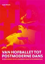 Van hofballet tot postmoderne-dans - L. Utrecht (ISBN 9789060119006)