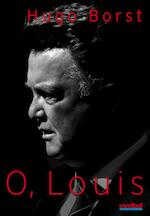 O, Louis - Hugo Borst (ISBN 9789067970549)