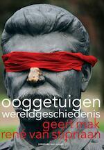 Ooggetuigen van de wereldgeschiedenis - Geert Mak, Rene van Stipriaan, René van Stipriaan (ISBN 9789035136533)