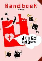 Handboek voor jeugdleiders - Andre Maliepaard, André Maliepaard, Henrike de Gier, Corien Rietberg (ISBN 9789058815897)