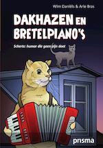 Dakhazen en bretelpiano's - Arie Bras, Wim Daniels, Wim Daniëls