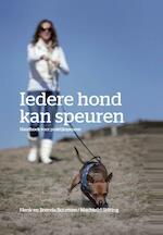 Iedere hond kan speuren - Henk Bouman, Brenda Bouman, Machteld Stilting (ISBN 9789490217624)