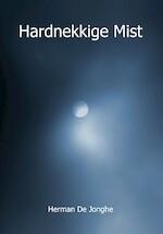 Hardnekkige Mist - Herman De Jonghe (ISBN 9789462661837)