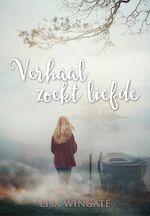 Verhaal zoekt liefde - Lisa Wingate (ISBN 9789029725217)