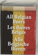 All Belgian Beers Les Bieres Belges Alle Belgische Bieren
