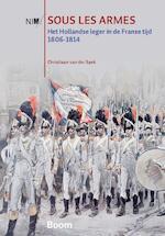 Sous les armes - Christiaan van der Spek (ISBN 9789058756992)