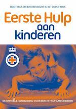 Eerste Hulp aan kinderen - Het Oranje Kruis (ISBN 9789077259108)