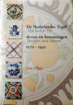 De Nederlandse tegel = The Dutch tile - Jan Pluis (ISBN 9789074310260)