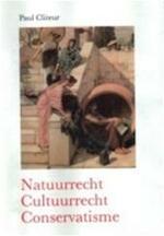 Natuurrecht, cultuurrecht, conservatisme - P. Cliteur (ISBN 9789055736638)
