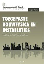 Toegepaste bouwfysica en installaties - Hugo Hens (ISBN 9789033480348)