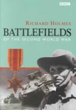 Battlefields of the Second World War - Richard Holmes (ISBN 9780563537823)