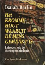 Het kromme hout waaruit de mens gemaakt is - Isaiah Berlin, Henry Hardy, Babet Mossel (ISBN 9789028920651)