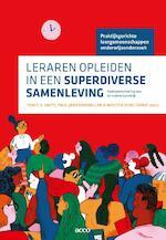 Leraren opleiden in een superdiverse samenleving - Tom F.H. Smits, Paul Janssenswillen, Wouter Schelfhout (ISBN 9789463791014)