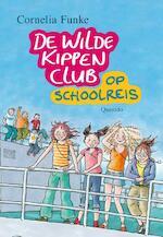 De Wilde Kippen Club op schoolreis - Cornelia Funke (ISBN 9789045104188)