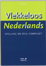 Vlekkeloos Nederlands. Spelling en stijl compleet . Druk 5 - Dick Pak (ISBN 9789077018149)