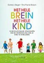 Het hele brein, het hele kind - Daniel J. Siegel, Tina Payne Bryson (ISBN 9789055942282)