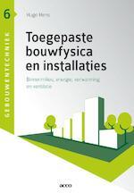 Gebouwentechniek 6 Toegepaste bouwfysica en installaties - Hugo Hens (ISBN 9789033493096)