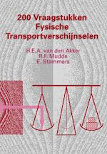 200 vraagstukken fysische transportverschijnselen - H.E.A. van den Akker, R.F. Mudde, E. Stammers (ISBN 9789071301414)