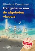 Het geheim van de afgebeten vingers - Rindert Kromhout (ISBN 9789025867591)